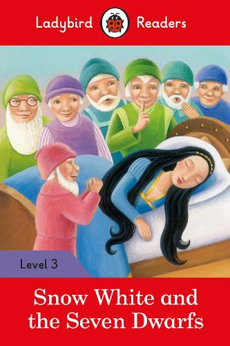 Snow White and the Seven Dwarfs - Ladybird Readers Level 3 (Paperback)