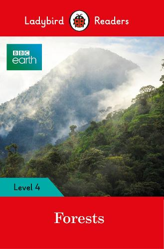 BBC Earth: Forests- Ladybird Readers Level 4 (Paperback)