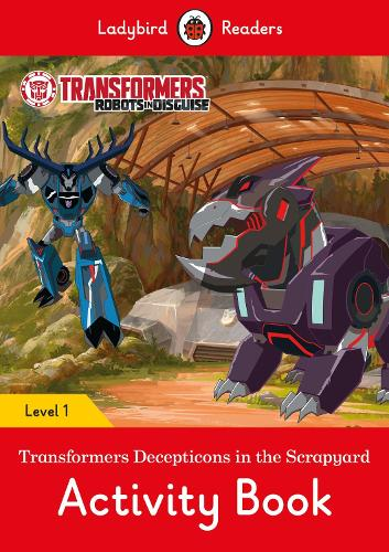Transformers: Decepticons in the Scrapyard Activity Book- Ladybird Readers Level 1 (Paperback)