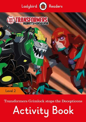Transformers: Grimlock Stops the Decepticons Activity Book - Ladybird Readers Level 2 (Paperback)