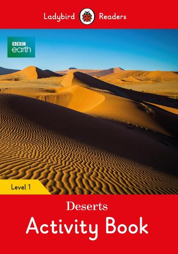 BBC Earth: Deserts Activity Book- Ladybird Readers Level 1 (Paperback)