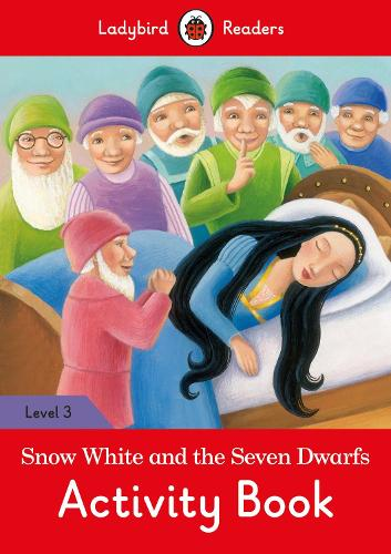 Snow White and the Seven Dwarfs Activity Book- Ladybird Readers Level 3 (Paperback)