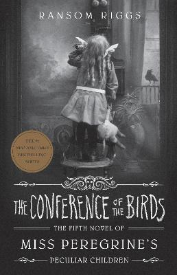 The Conference of the Birds: Miss Peregrine's Peculiar Children (Hardback)