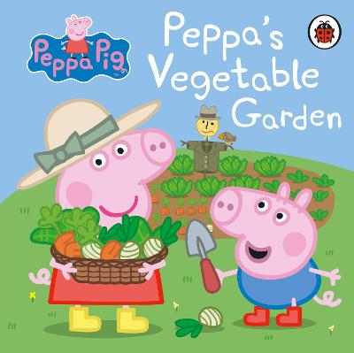 Peppa Pig: Peppa's Vegetable Garden (Board book)