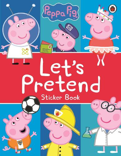 Peppa Pig: Let's Pretend!: Sticker Book (Paperback)