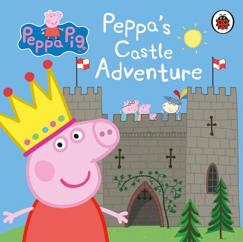 Peppa Pig: Peppa's Castle Adventure - Peppa Pig (Board book)