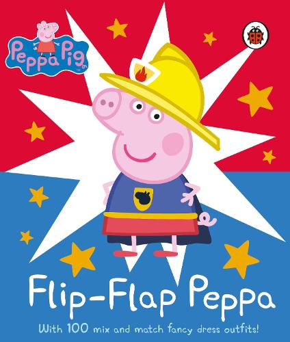 Peppa Pig: Flip-Flap Peppa: With 100 Mix and Match Fancy Dress Outfits! - Peppa Pig (Board book)