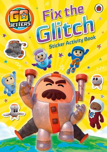 Go Jetters: Fix the Glitch Sticker Activity Book - Go Jetters (Paperback)