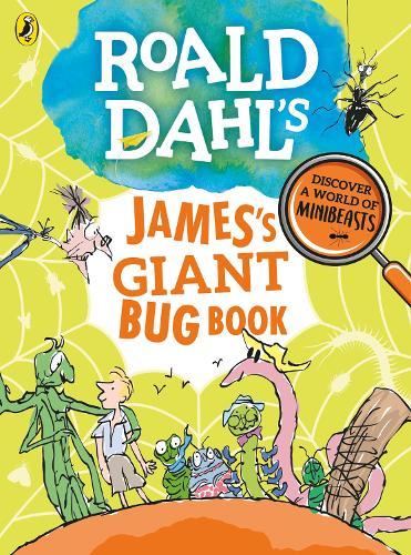 Roald Dahl's James's Giant Bug Book - Roald Dahl (Paperback)