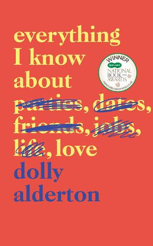 Everything I Know About Love (Hardback)