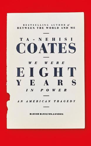 We Were Eight Years in Power: An American Tragedy (Hardback)