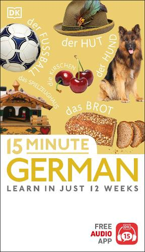 15 Minute German: Learn in Just 12 Weeks - Eyewitness Travel 15-Minute (Paperback)
