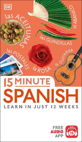 15 Minute Spanish: Learn in Just 12 Weeks - Eyewitness Travel 15-Minute (Paperback)