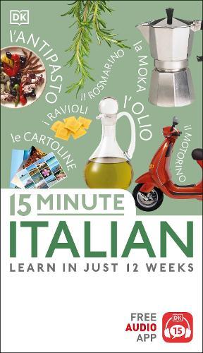 15 Minute Italian: Learn in Just 12 Weeks - Eyewitness Travel 15-Minute (Paperback)