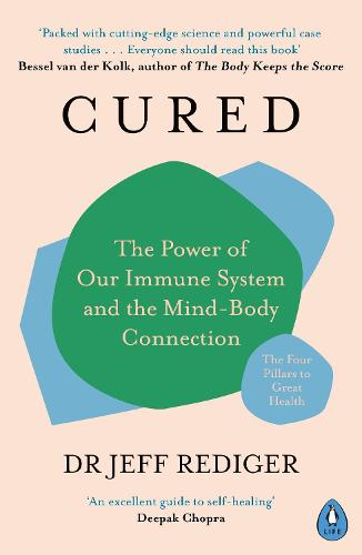 Cured: The Power of Our Immune System and the Mind-Body Connection (Paperback)