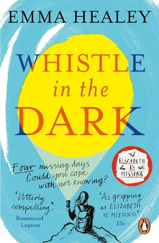 Whistle in the Dark: From the bestselling author of Elizabeth is Missing (Paperback)