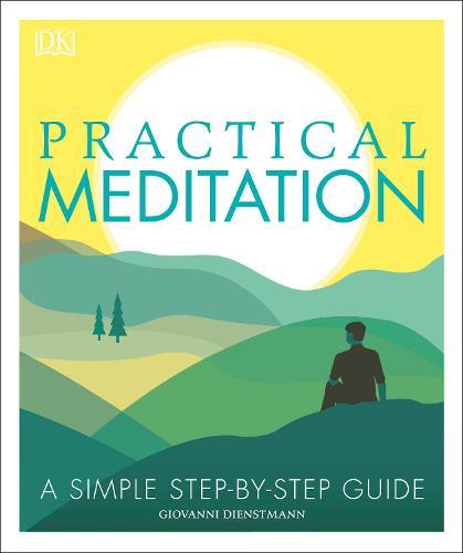 Practical Meditation: A Simple Step-by-Step Guide (Hardback)