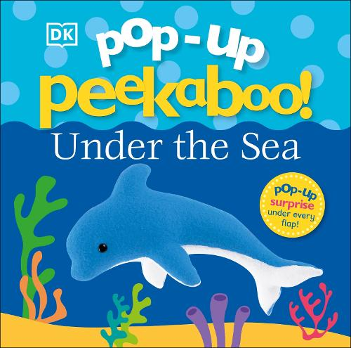 Pop-Up Peekaboo! Under The Sea - Pop-up Peekaboo! (Board book)