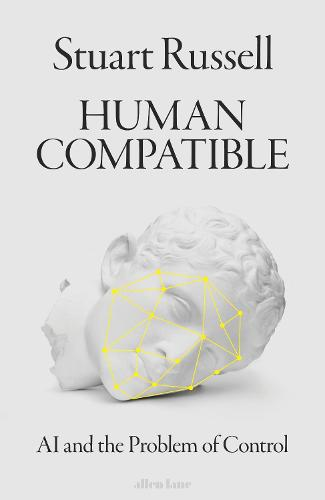 Human Compatible: AI and the Problem of Control (Hardback)