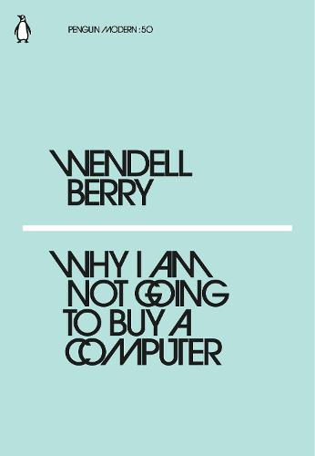 Why I Am Not Going to Buy a Computer - Penguin Modern (Paperback)