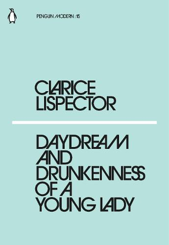 Daydream and Drunkenness of a Young Lady - Penguin Modern (Paperback)