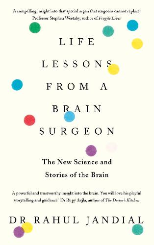 Life Lessons from a Brain Surgeon: The New Science and Stories of the Brain (Hardback)