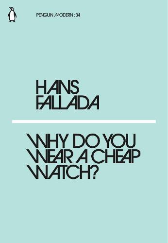Why Do You Wear a Cheap Watch? - Penguin Modern (Paperback)