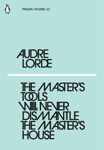 The Master's Tools Will Never Dismantle the Master's House - Penguin Modern (Paperback)