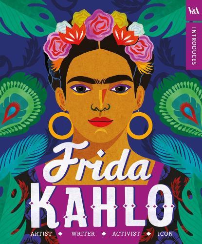 V&A Introduces - Frida Kahlo (Hardback)