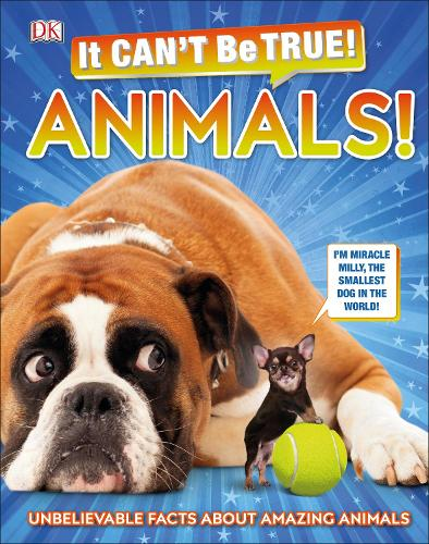 It Can't Be True! Animals!: Unbelievable Facts About Amazing Animals (Hardback)