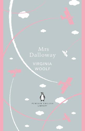 Mrs Dalloway - The Penguin English Library (Paperback)