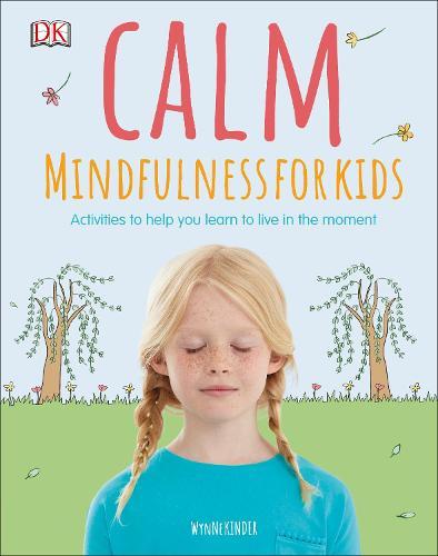Calm - Mindfulness For Kids (Hardback)