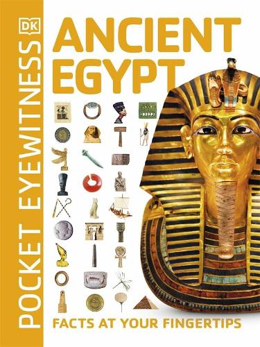 Pocket Eyewitness Ancient Egypt: Facts at Your Fingertips - Pocket Eyewitness (Paperback)