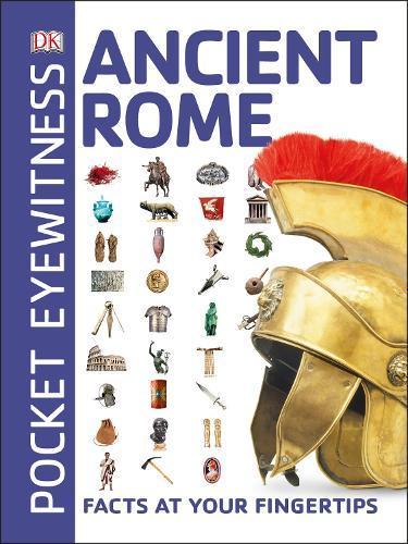 Pocket Eyewitness Ancient Rome: Facts at Your Fingertips - Pocket Eyewitness (Paperback)