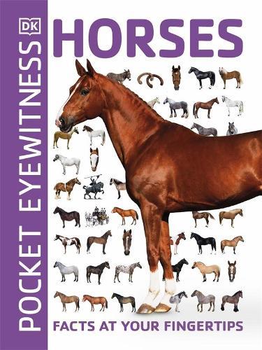 Pocket Eyewitness Horses: Facts at Your Fingertips - Pocket Eyewitness (Paperback)