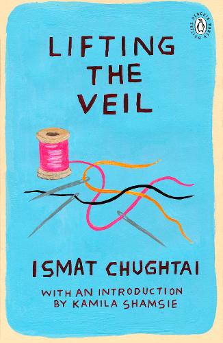 Lifting the Veil: Introduction by the winner of the 2018 Women's Prize for Fiction Kamila Shamsie - Penguin Women Writers (Paperback)
