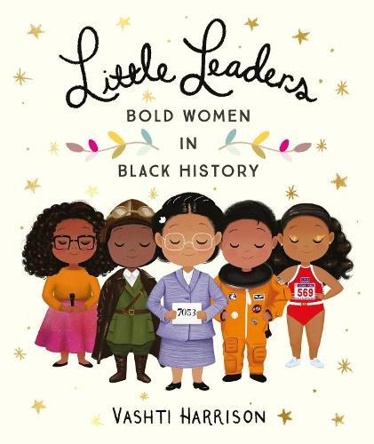 Cover of the book, Little Leaders: Bold Women in Black History.