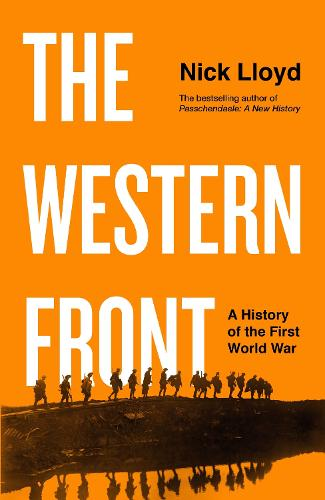 The Western Front: A History of the First World War (Hardback)