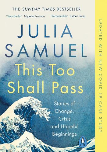 This Too Shall Pass: Stories of Change, Crisis and Hopeful Beginnings (Paperback)