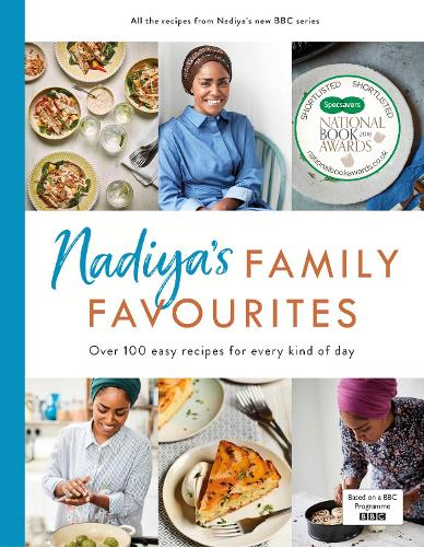 Cover of the book, Nadiya's Family Favourites: Easy, beautiful and show-stopping recipes for every day from Nadiya's BBC TV series.
