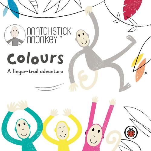 Matchstick Monkey: Colours: A finger-trail adventure (Board book)