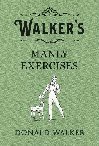 Walker's Manly Exercises (Hardback)