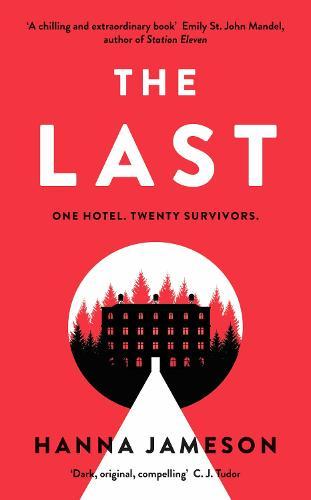 The Last: One Hotel. Twenty Survivors. One of them is a murderer. (Hardback)