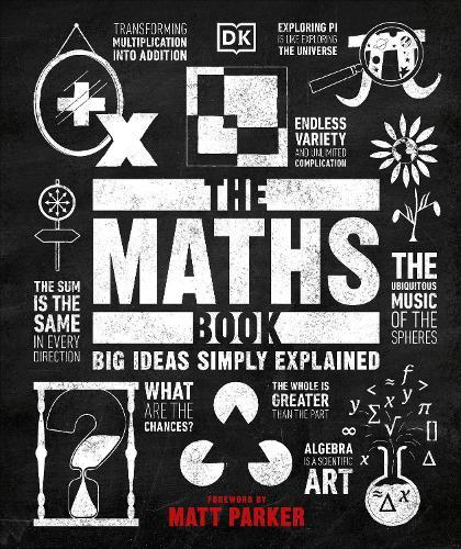 The Maths Book: Big Ideas Simply Explained - Big Ideas (Hardback)