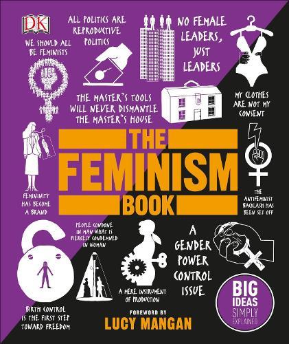 The Feminism Book: Big Ideas Simply Explained - Big Ideas (Hardback)
