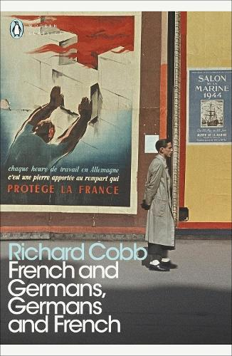French and Germans, Germans and French: A Personal Interpretation of France under Two Occupations, 1914-1918/1940-1944 - Penguin Modern Classics (Paperback)