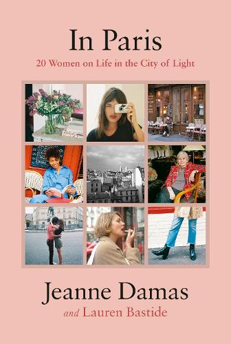In Paris: 20 Women on Life in the City of Light (Hardback)