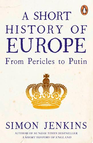 A Short History of Europe: From Pericles to Putin (Paperback)