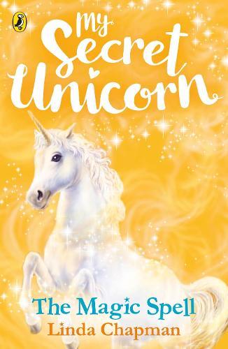 My Secret Unicorn: The Magic Spell - My Secret Unicorn (Paperback)
