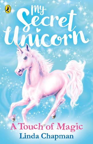 My Secret Unicorn: A Touch of Magic - My Secret Unicorn (Paperback)